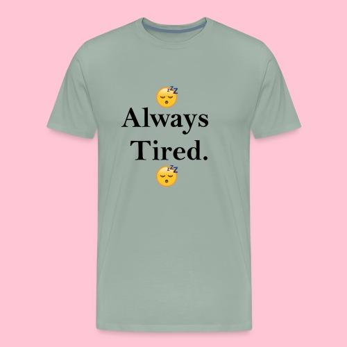 tired design - Men's Premium T-Shirt