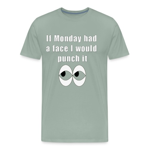 Don't Like Mondays? Get This Funny Rude Saying. - Men's Premium T-Shirt