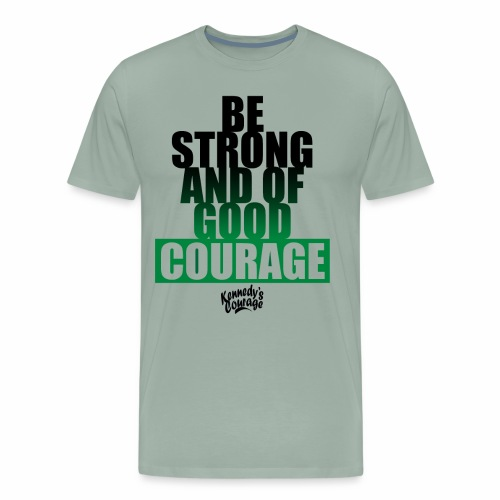 BE STRONG AND OF GOOD COURAGE BOLD [BLACK] - Men's Premium T-Shirt
