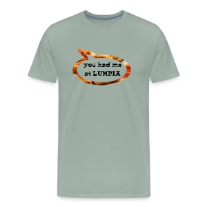 You had me at Lumpia - Men's Premium T-Shirt