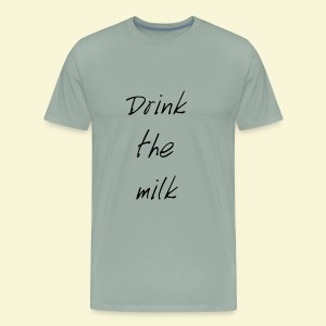 Drink the milk T-shirt - Men's Premium T-Shirt