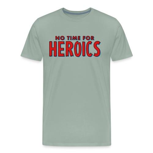 No Time for Heroics Logo - Men's Premium T-Shirt