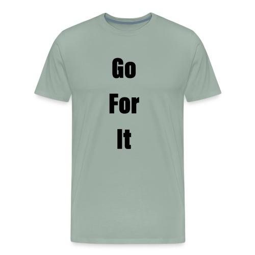 Go For It ( Classic ) - Men's Premium T-Shirt