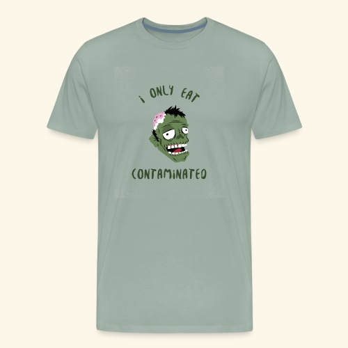 I Only Eat Contaminated | Halloween Zombie - Men's Premium T-Shirt
