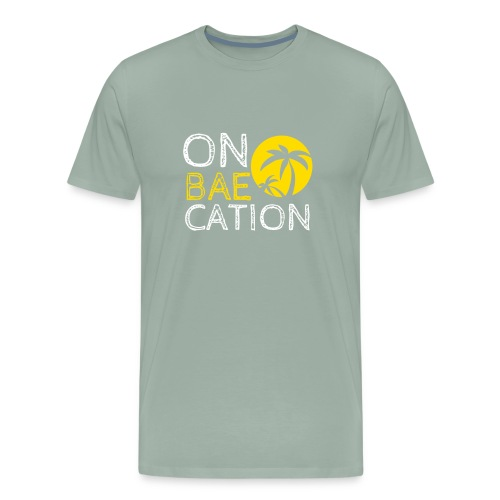 On Bae Cation Great Holiday Tshirt - Men's Premium T-Shirt