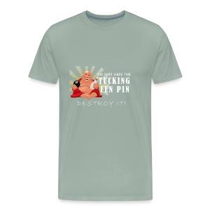 Do Not Hate the Tucking Fen Pin - Men's Premium T-Shirt