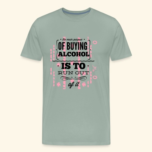 OF BUYING ALCOHOL T-SHIRT - Men's Premium T-Shirt