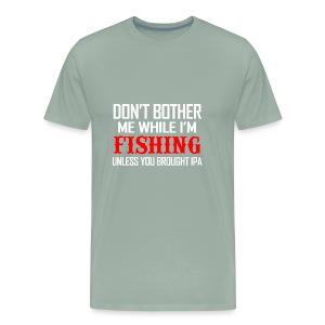 05 fishing unless ipa copy - Men's Premium T-Shirt