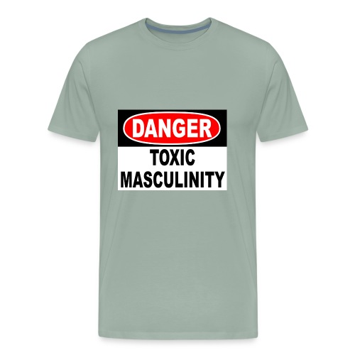 Danger Toxic Masculinity - Men's Premium T-Shirt