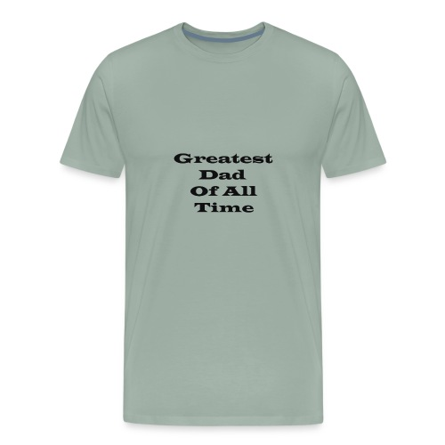 Greatest Dad Of All Time bk - Men's Premium T-Shirt