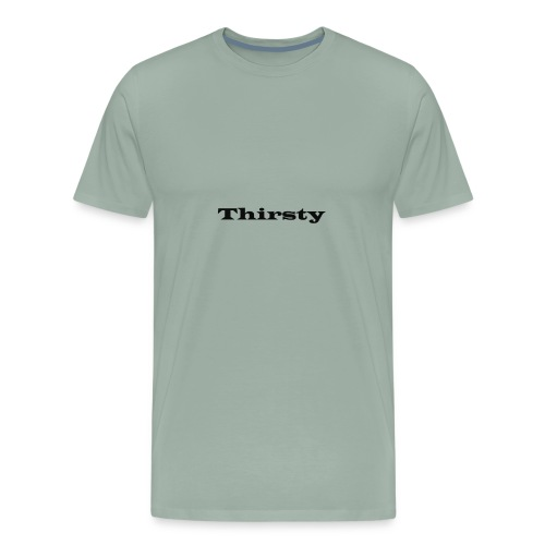 Thirsty bk - Men's Premium T-Shirt