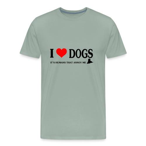 i love dogs - It's humans that annoy me - Men's Premium T-Shirt