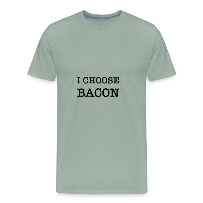 I choose bacon