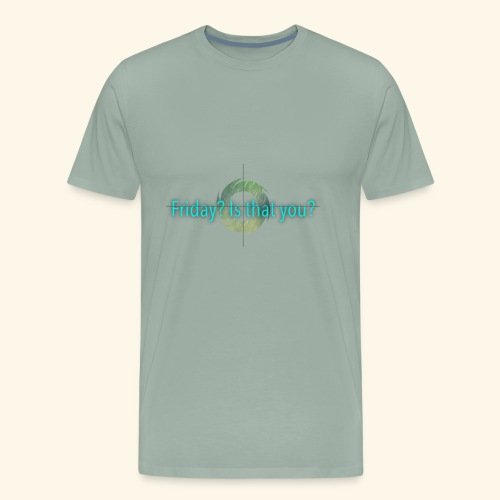 Friday - Men's Premium T-Shirt