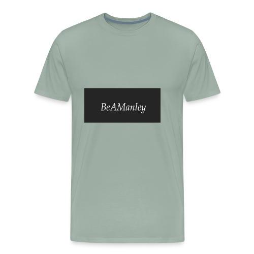 BeAManley - Men's Premium T-Shirt