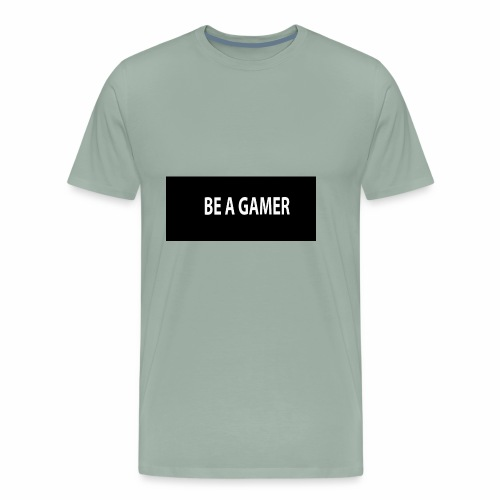 BE A GAMER!!!! - Men's Premium T-Shirt
