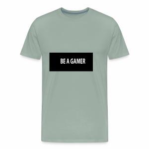 BE A GAMER!!!! - Men's Premium T-Shirt