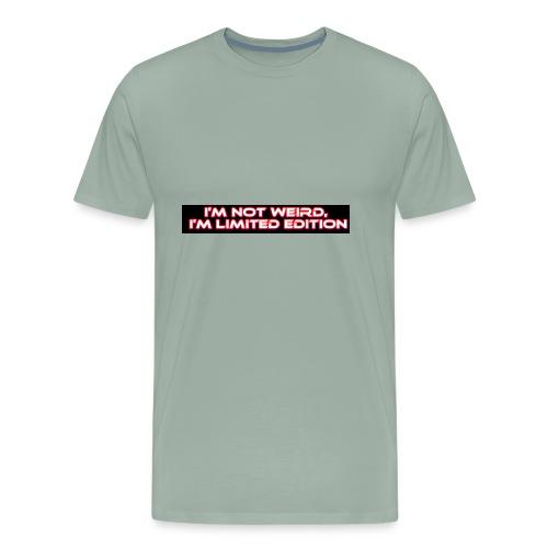 I'm Not Weird, I'm Limited Edition - Men's Premium T-Shirt
