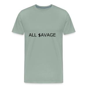 ALL $avage - Men's Premium T-Shirt