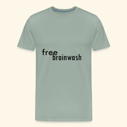 Free Brainwash - Men's Premium T-Shirt