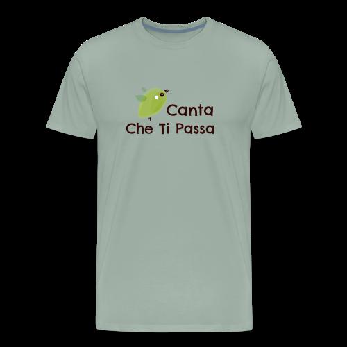 Canta Che Ti Passa - Men's Premium T-Shirt