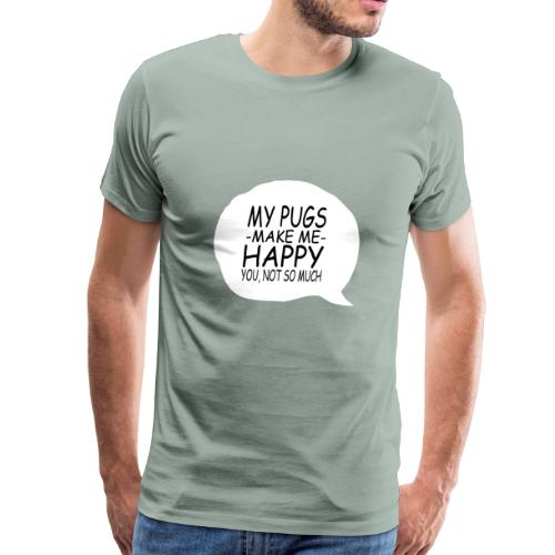 06 my pugs makes me happy copy - Men's Premium T-Shirt