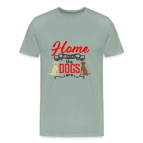 Home is Where the Dogs Are Labrador Retrievers - Men's Premium T-Shirt
