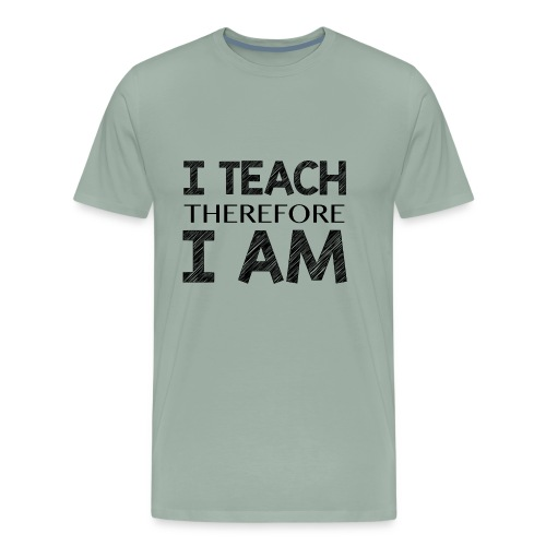 I THINK - THEREFORE - I AM - Men's Premium T-Shirt