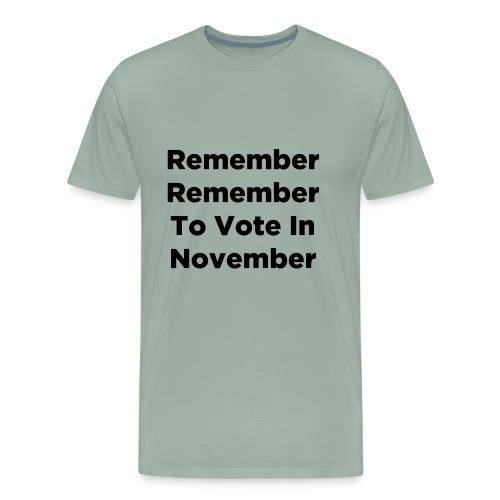 Remember Remember To Vote In November - Men's Premium T-Shirt
