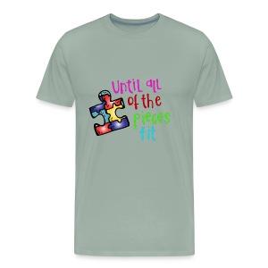 Until All of The Pieces Fit - Men's Premium T-Shirt