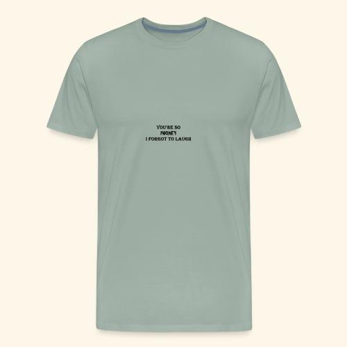 You're so Phoney - Men's Premium T-Shirt