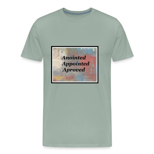 Anointed Appointed Aproved - Men's Premium T-Shirt