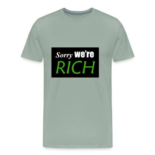 sorry we re rich - Men's Premium T-Shirt