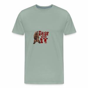 Bear with it - Men's Premium T-Shirt