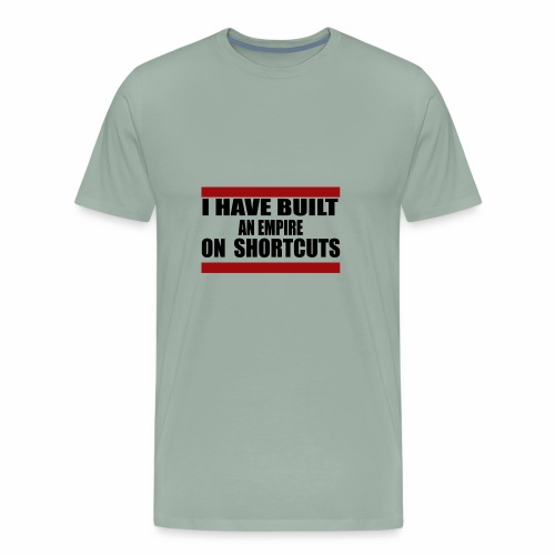 I HAVE BUILT AN EMPIRE - Men's Premium T-Shirt