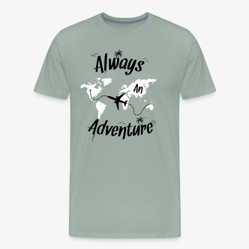 ALWAYS AN ADVENTURE - Men's Premium T-Shirt