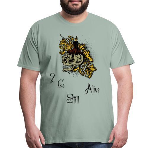 STILL ALIVE - Men's Premium T-Shirt