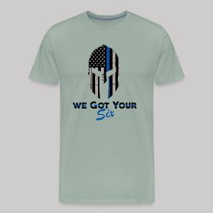We Got Your Six - Men's Premium T-Shirt