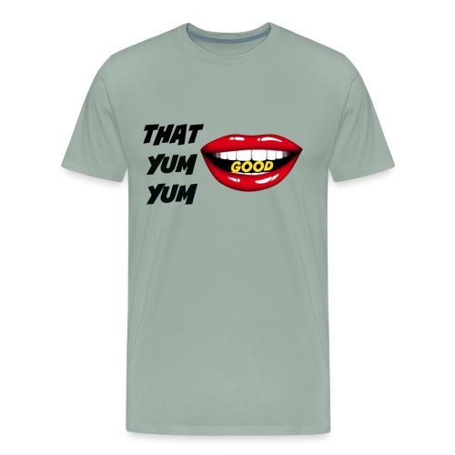 That Yum Yum Good - Men's Premium T-Shirt
