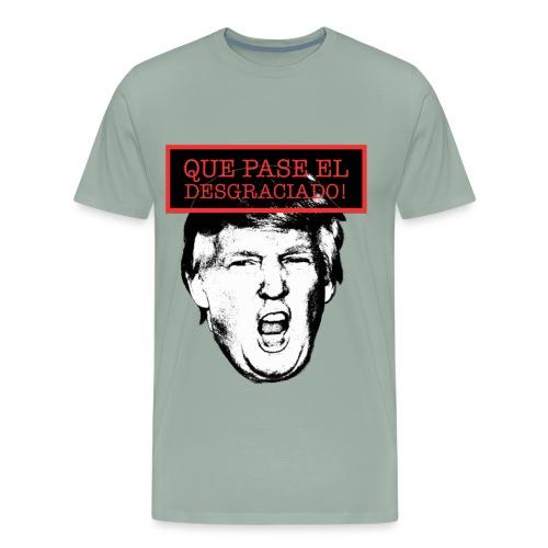 Que pase el desgraciado! - Men's Premium T-Shirt