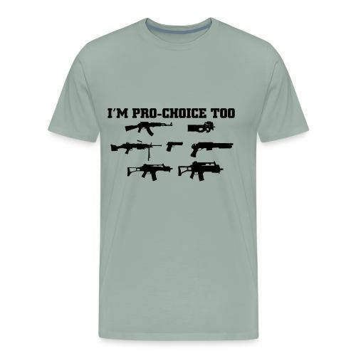 I'm Pro-Choice Too - Men's Premium T-Shirt