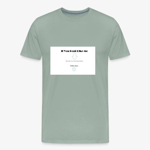 If You Don't Like Me - Men's Premium T-Shirt