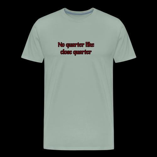 Close Quarter - Men's Premium T-Shirt