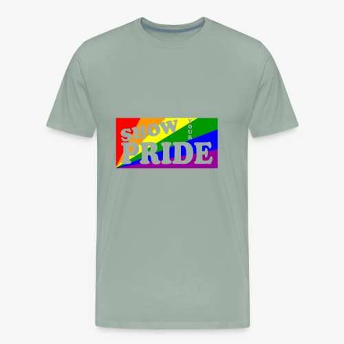 SHOW YOUR PRIDE - Men's Premium T-Shirt