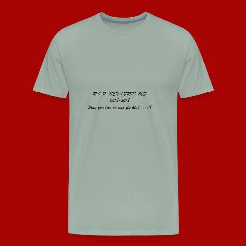 R.I.P. BETA FRIDAYS - Men's Premium T-Shirt