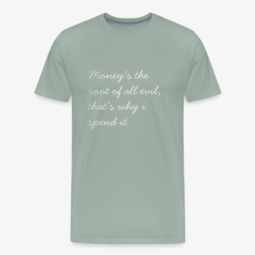 Money's the root - Men's Premium T-Shirt