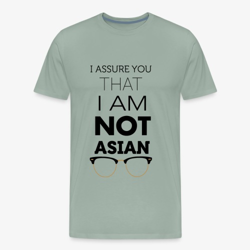 I'm not Asian - Men's Premium T-Shirt