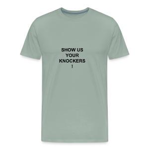 show is your knockers! - Men's Premium T-Shirt