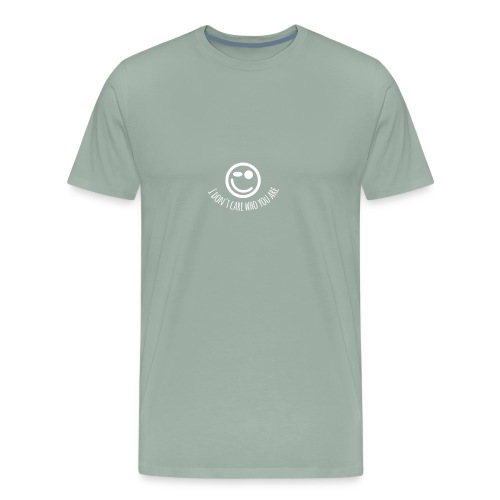 I do not care about you - Men's Premium T-Shirt