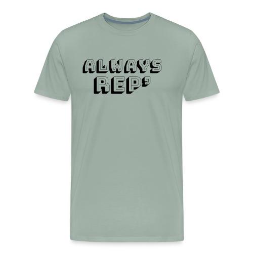 Always Rep' Design - Men's Premium T-Shirt
